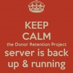 "A ""Keep Calm"" poster about The Donor Retention Project server being back up. www.DonorRetentionJazz.com"